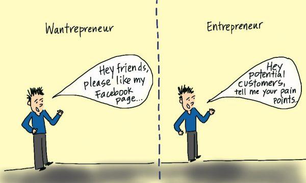 Entrepreneurs vs Wantrepreneurs